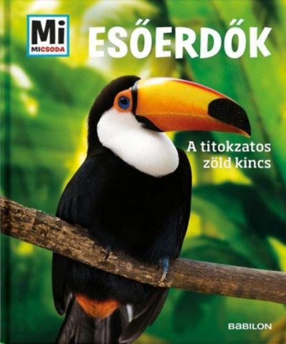 Esőerdők - A titokzatos zöld kincs - Mi micsoda - Alexandra Werdes pdf epub