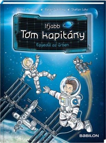Ifjabb Tom kapitány 1. Egyedül az űrben - Bernd Flessner pdf epub