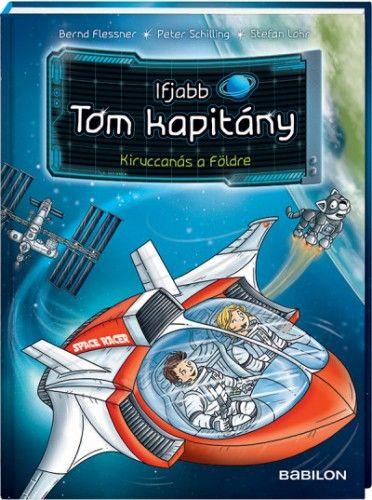 Ifjabb Tom kapitány 2. Kiruccanás a Földre - Bernd Flessner |