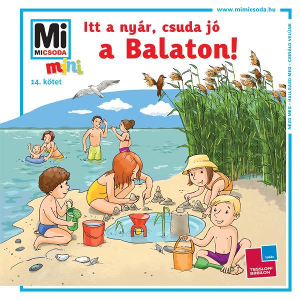 Itt a nyár, csuda jó, a Balaton! - Mi micsoda mini - Mán-Várhegyi Réka pdf epub