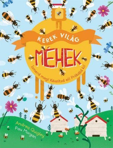 Kerek világ- Méhek