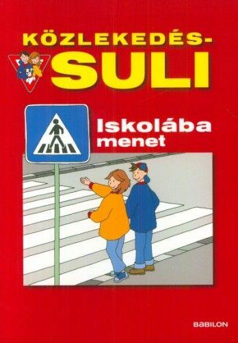 Közlekedés-suli - Iskolába menet - Brigit Fuchs pdf epub