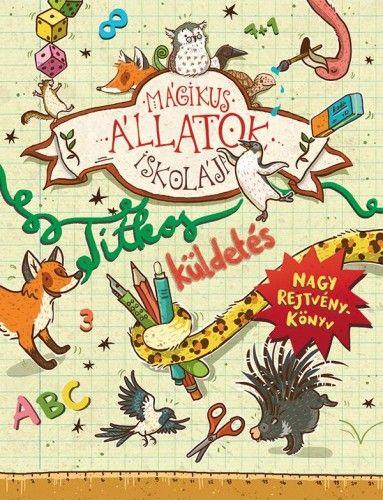 Mágikus állatok iskolája - Titkos küldetés - Nagy rejtvénykönyv - Margit Auer pdf epub