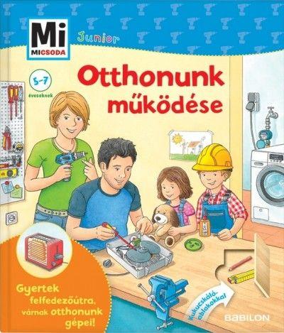 Otthonunk működése - Mi micsoda Junior 29. - Martin Stiefenhofer pdf epub