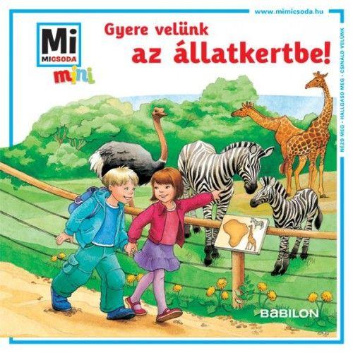 Gyere velünk az állatkertbe! - Mi MICSODA mini füzet
