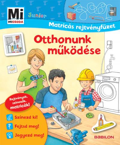 Otthonunk működése - Mi Micsoda Junior Matricás rejtvényfüzet