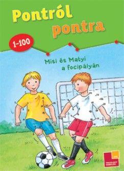 Pontról pontra - Misi és Matyi a focipályán -  pdf epub