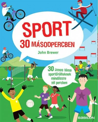 Sport 30 másodpercben - 30 izmos téma sportőrülteknek mindössze fél percben
