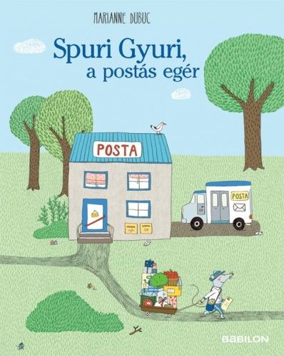 Spuri Gyuri, a postás egér - Marianne Dubuc pdf epub