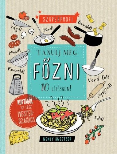 Tanulj meg főzni 10 lépésben