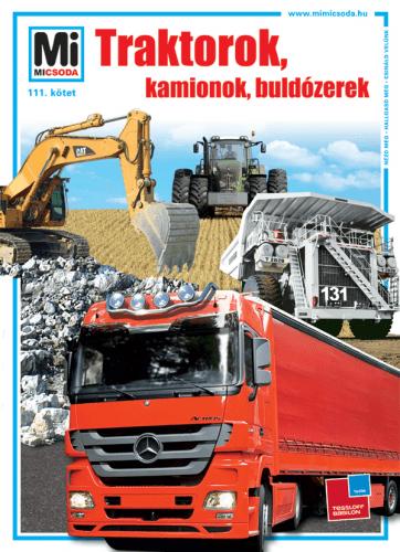 Traktorok, kamionok, buldózerek