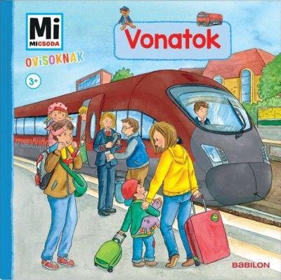 Vonatok - Mi Micsoda Ovisoknak - Andrea Weller-Essers pdf epub