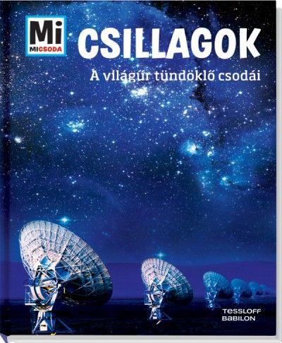 Csillagok - Mi Micsoda - A világűr tündöklő csodái