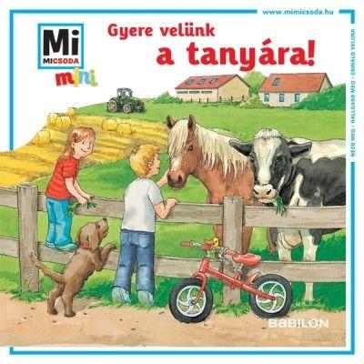 Gyere velünk a tanyára! - Mi MICSODA mini füzet