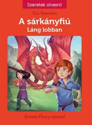 Éric Sanvoisin - A sárkányfiú 1. - Láng lobban