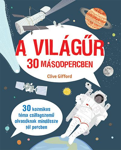 A világűr 30 másodpercben - Clive Gifford pdf epub