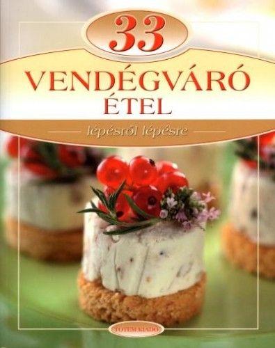 33 Vendégváró étel