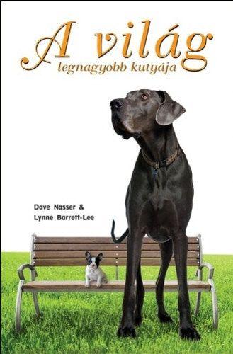 A világ legnagyobb kutyája - Dave Nesser |