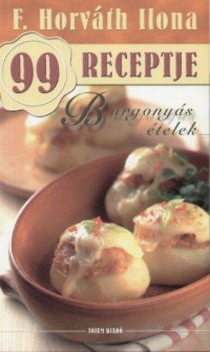Burgonyás ételek - F. Horváth Ilona 99 receptje