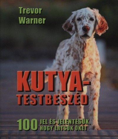 Kutya-testbeszéd - Trevor Warner pdf epub