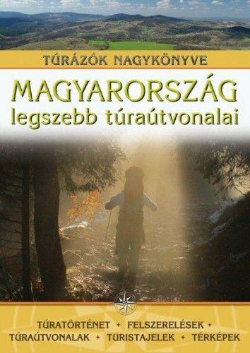 Magyarország legszebb túraútvonalai - Túrázók nagykönyve
