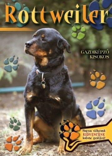 Rottweiler - Gazdiképző kisokos