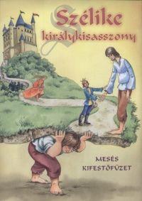 Szélike királykisasszony - Mesés kifestőfüzet