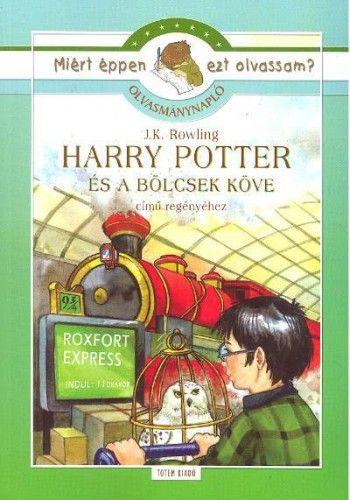 Harry potter és a bölcsek köve - Miért éppen ezt olvassam? - Olvasmánynapló - J. K. Rowling |