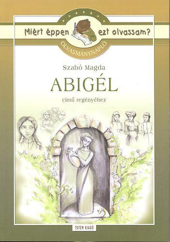 Olvasmánynapló Szabó Magda Abigél című regényéhez