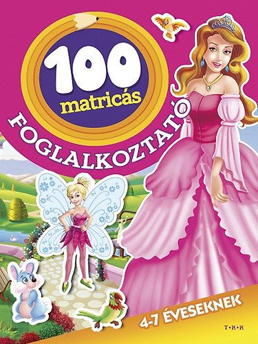 Tündérek és hercegnők - 100 matricás - könyváruház f2e94cd758