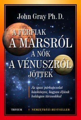 A férfiak a Marsról, a Nők a Vénuszról jöttek - Dr. John Gray pdf epub