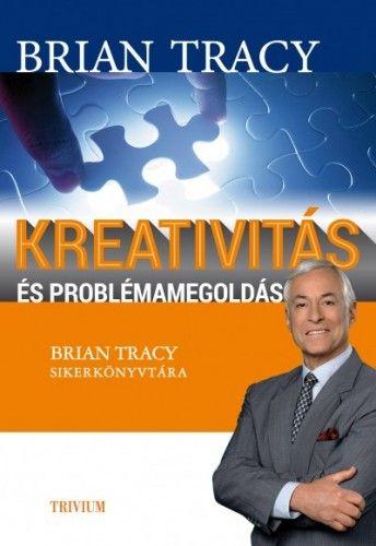 Kreativitás és problémamegoldás - Brian Tracy pdf epub