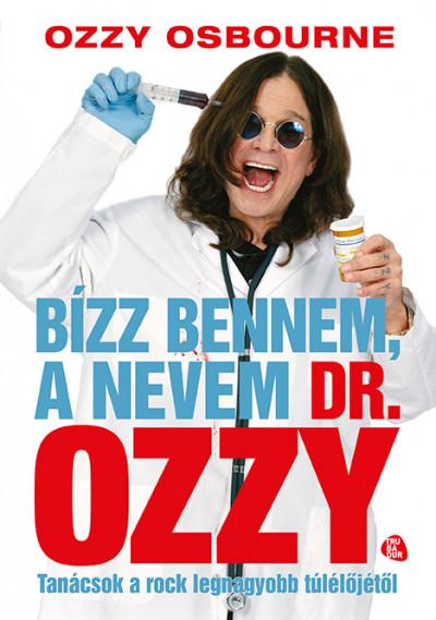 Bízz bennem, a nevem dr. Ozzy - Tanácsok a rock legnagyobb túlélőjétől
