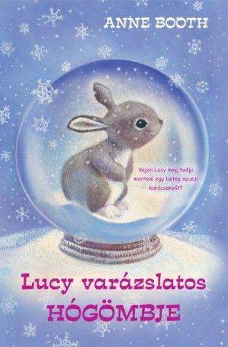 Lucy varázslatos hógömbje - Anne Booth pdf epub
