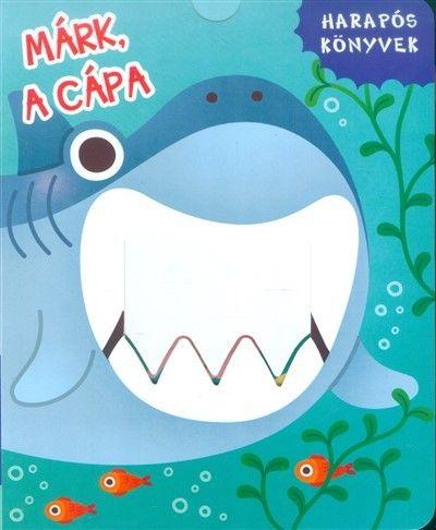 Márk, a cápa - Harapós könyvek