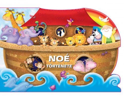 Noé története - Bibliai mesekönyvek
