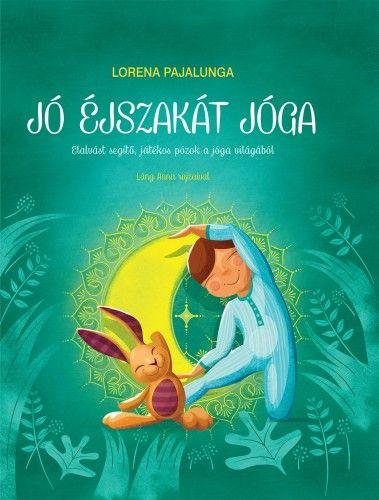 Jó éjszakát jóga - Lorena Pajalunga pdf epub