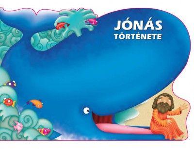 Jónás története - Bibliai mesekönyvek