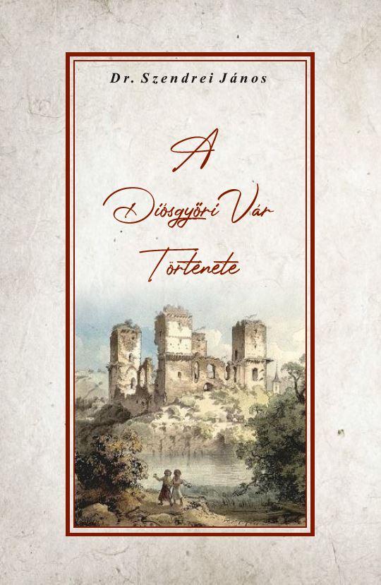 A Diósgyőri vár története
