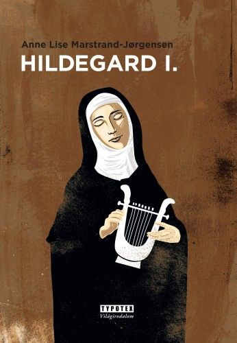 Hildegard I. - Anne Lise Marstrand-Jorgensen |