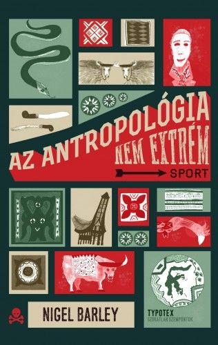 Az antropológia nem extrém sport - Nigel Barley pdf epub