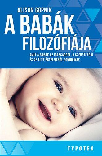 A babák filozófiája - Amit a babák az igazságról, a szeretetről és az élet értelméről gondolnak