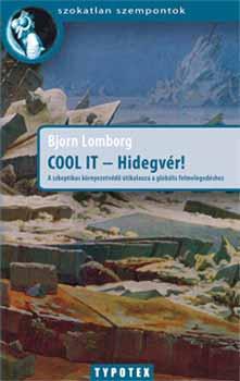 Cool it - Hidegvér! - a szkeptikus környezetvédő útikalauza a globális felmelegedéshez