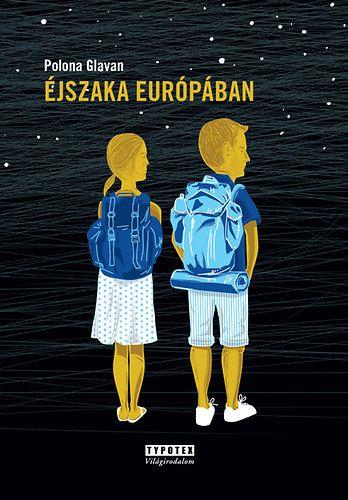 Éjszaka Európában - Polona Glavan |