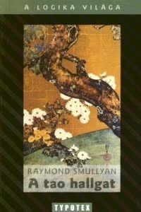 A tao hallgat - Raymond Smullyan |