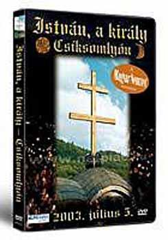 István, a király csíksomlyón - DVD
