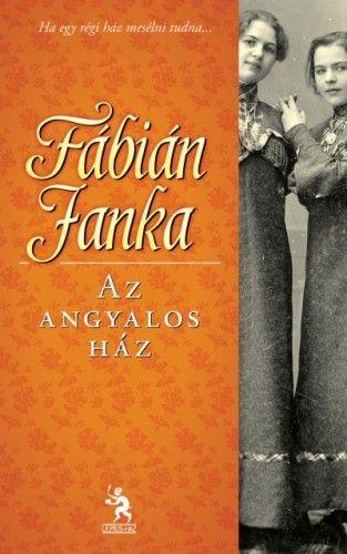 Fábián Janka - Az angyalos ház
