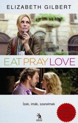 Ízek, imák, szerelmek - Eat, pray, love