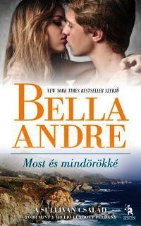 Bella Andre - Most és mindörökké