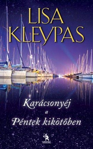 Lisa Kleypas - Karácsonyéj a Péntek kikötőben